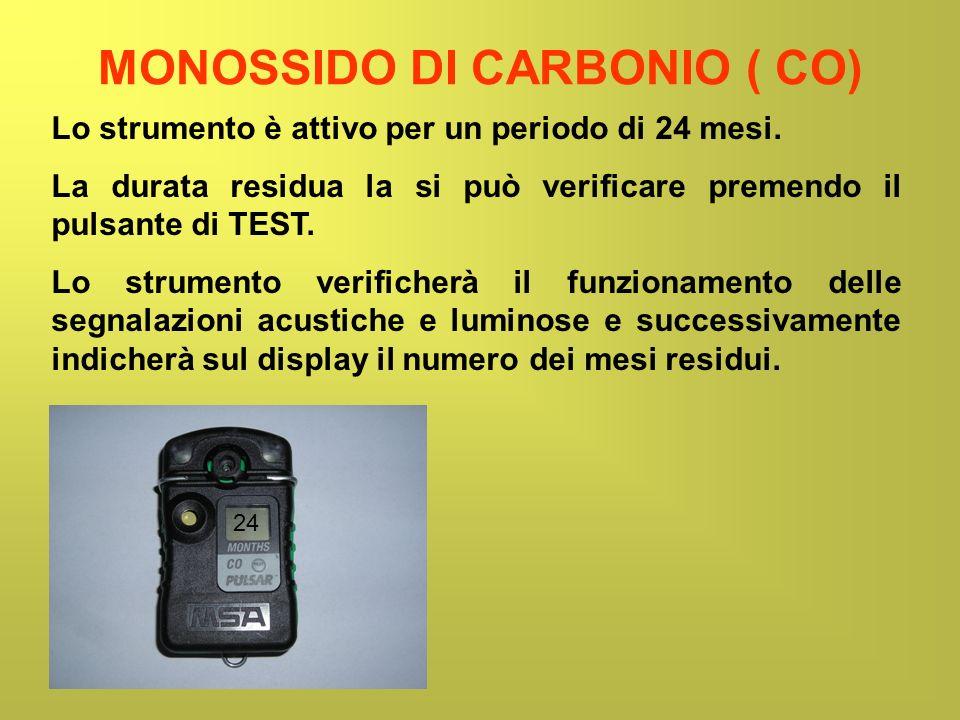 MONOSSIDO DI CARBONIO ( CO) Lo strumento è attivo per un periodo di 24 mesi. La durata residua la si può verificare premendo il pulsante di TEST. Lo s