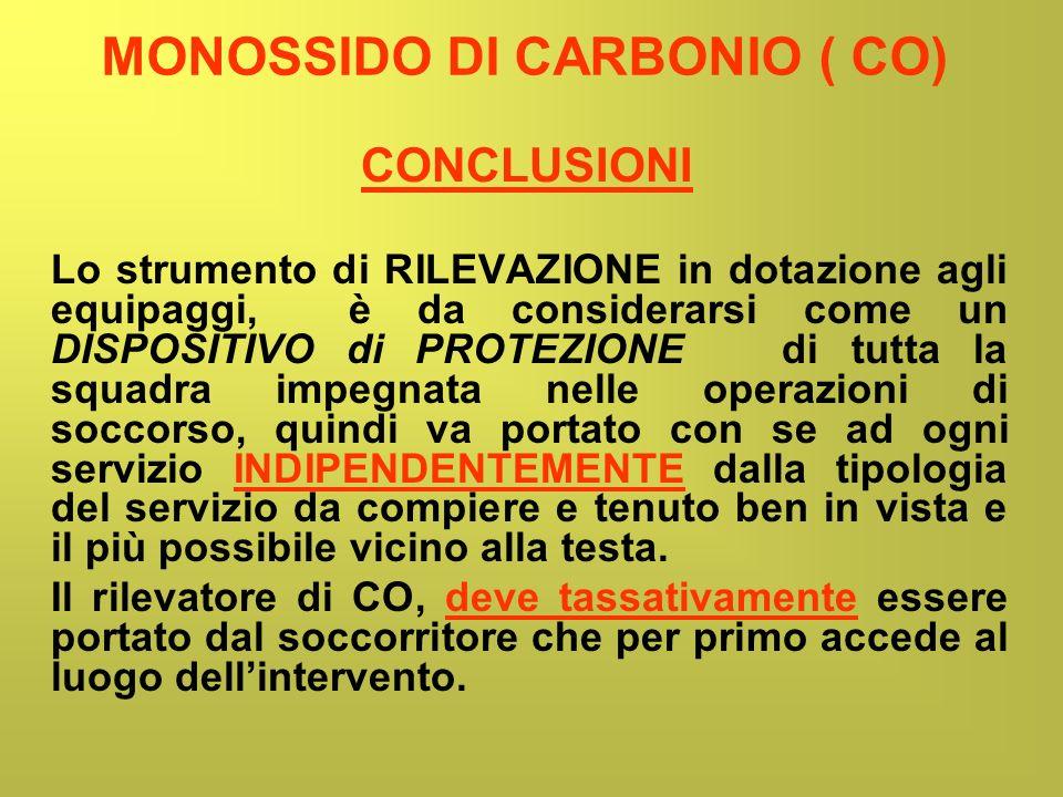 MONOSSIDO DI CARBONIO ( CO) Lo strumento di RILEVAZIONE in dotazione agli equipaggi, è da considerarsi come un DISPOSITIVO di PROTEZIONE di tutta la s