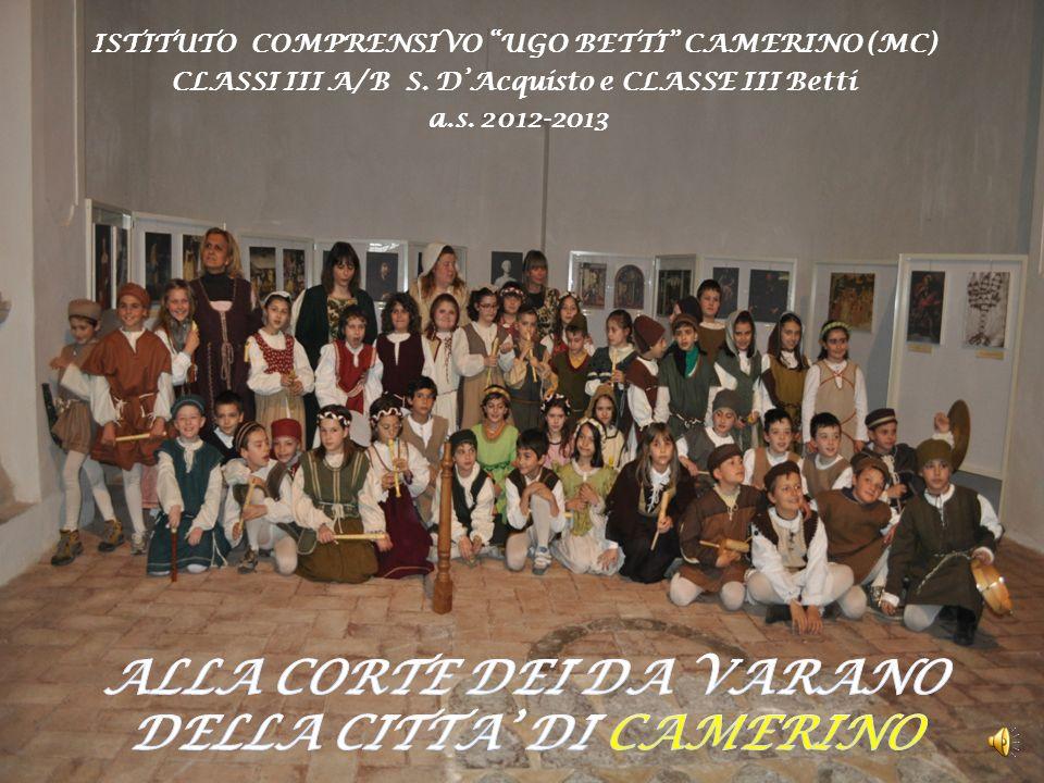 ISTITUTO COMPRENSIVO UGO BETTI CAMERINO (MC) CLASSI III A/B S. DAcquisto e CLASSE III Betti a.s. 2012-2013
