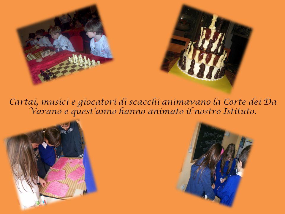 Cartai, musici e giocatori di scacchi animavano la Corte dei Da Varano e questanno hanno animato il nostro Istituto.