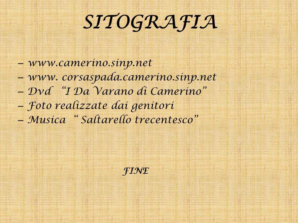 SITOGRAFIA – www.camerino.sinp.net – www. corsaspada.camerino.sinp.net – Dvd I Da Varano di Camerino – Foto realizzate dai genitori – Musica Saltarell