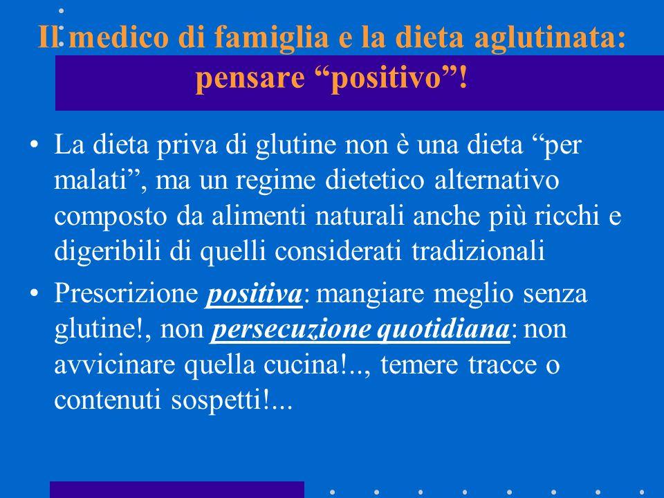 Il medico di famiglia e la dieta aglutinata: pensare positivo! La dieta priva di glutine non è una dieta per malati, ma un regime dietetico alternativ