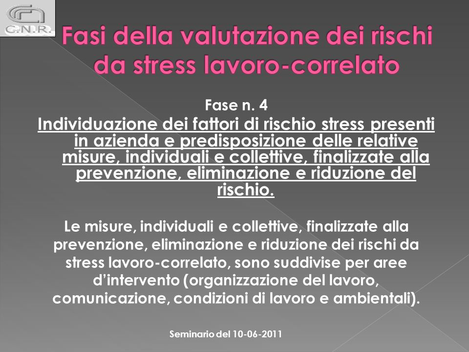 Fase n. 4 Individuazione dei fattori di rischio stress presenti in azienda e predisposizione delle relative misure, individuali e collettive, finalizz