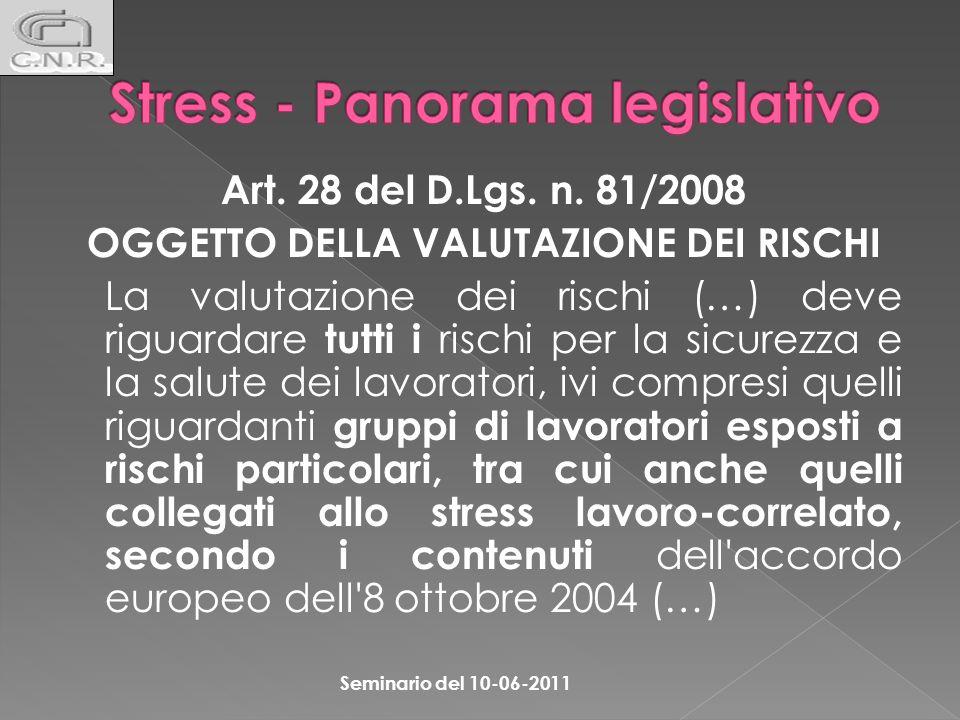 Oggetto dellAccordo Laccordo - viene espressamente detto - non concerne la violenza, le molestie e lo stress post-traumatico, bensì esclusivamente lo stress lavoro-correlato Seminario del 10-06-2011