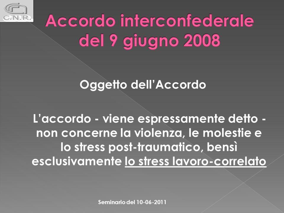 Oggetto dellAccordo Laccordo - viene espressamente detto - non concerne la violenza, le molestie e lo stress post-traumatico, bensì esclusivamente lo