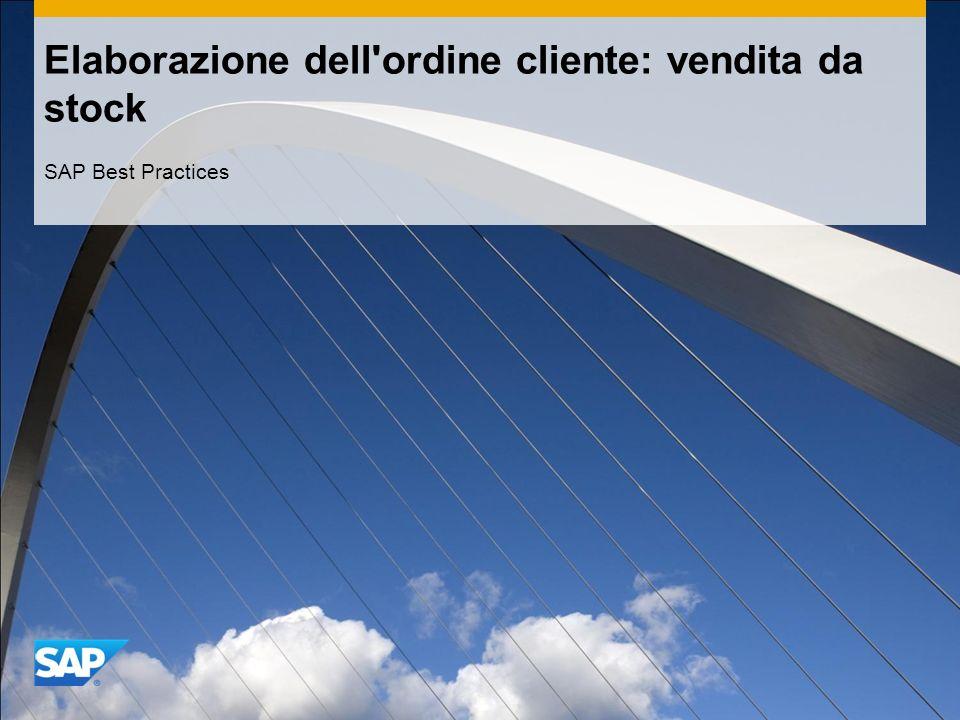 Elaborazione dell ordine cliente: vendita da stock SAP Best Practices