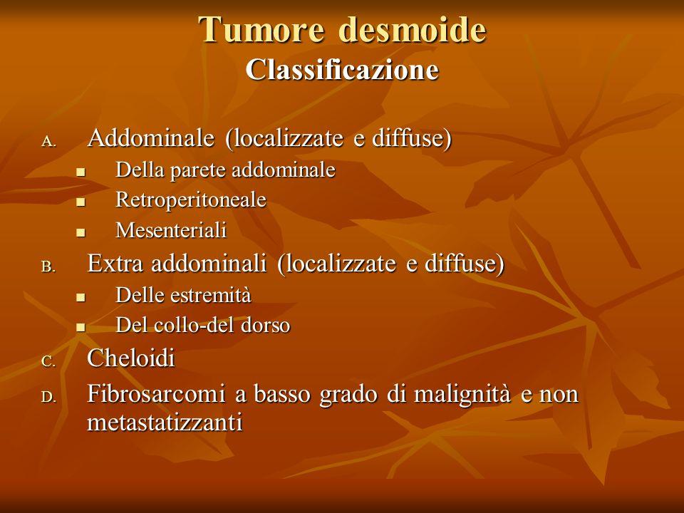 Tumore desmoide Classificazione A.
