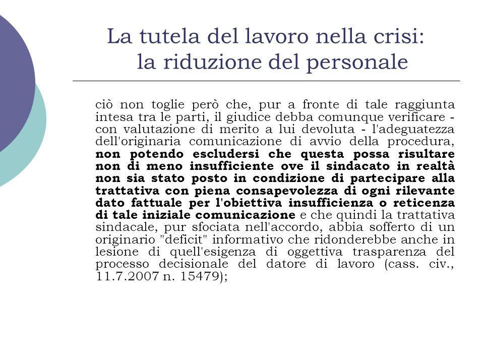 La tutela del lavoro nella crisi: la riduzione del personale ciò non toglie però che, pur a fronte di tale raggiunta intesa tra le parti, il giudice d