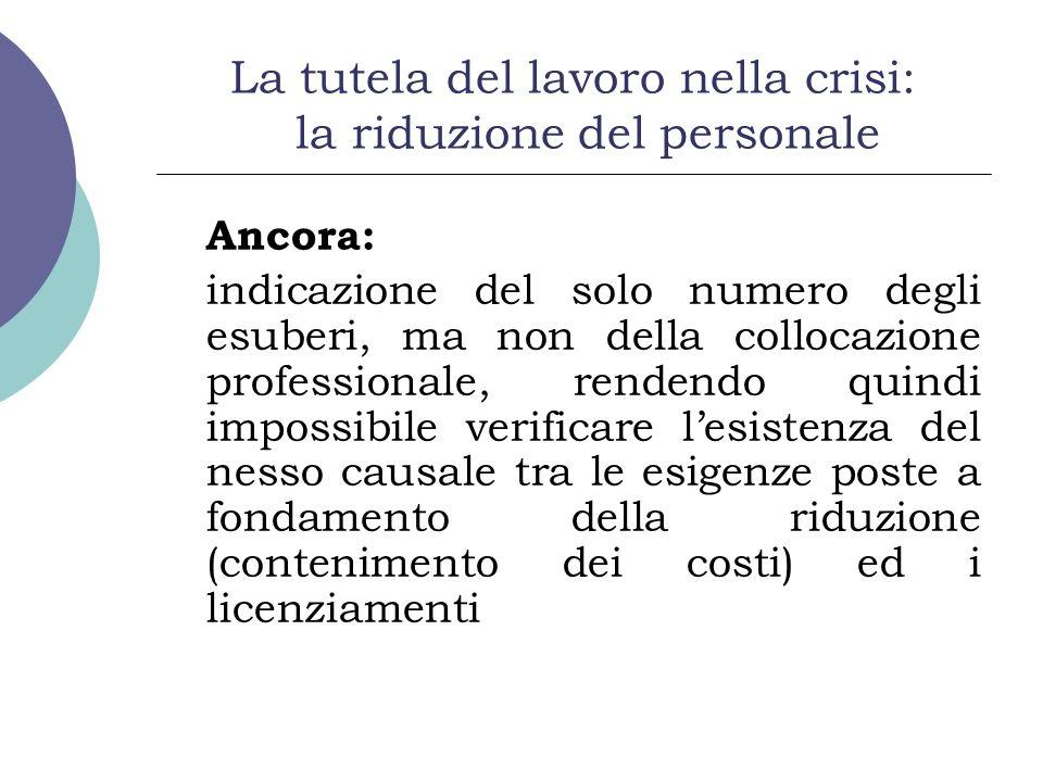 La tutela del lavoro nella crisi: la riduzione del personale Ancora: indicazione del solo numero degli esuberi, ma non della collocazione professional