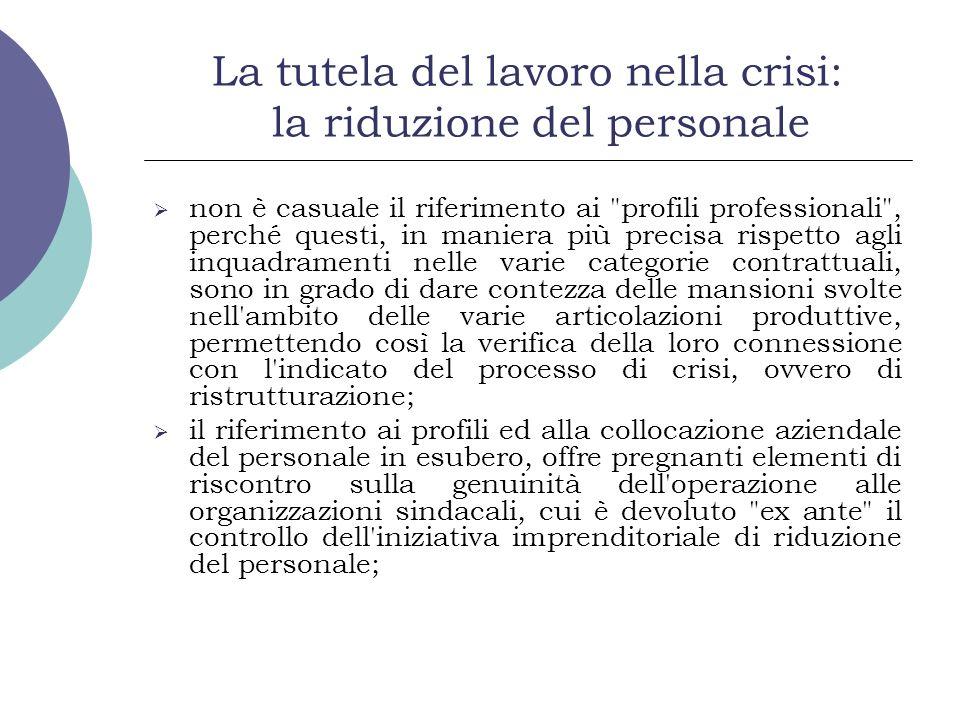 La tutela del lavoro nella crisi: la riduzione del personale non è casuale il riferimento ai