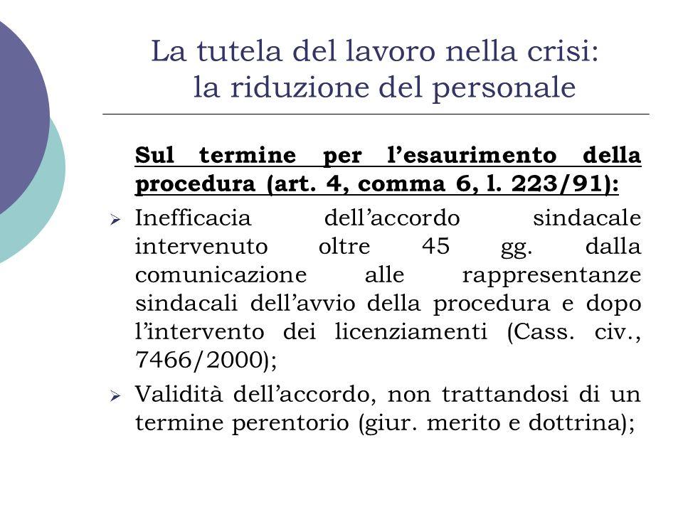 La tutela del lavoro nella crisi: la riduzione del personale Sul termine per lesaurimento della procedura (art. 4, comma 6, l. 223/91): Inefficacia de