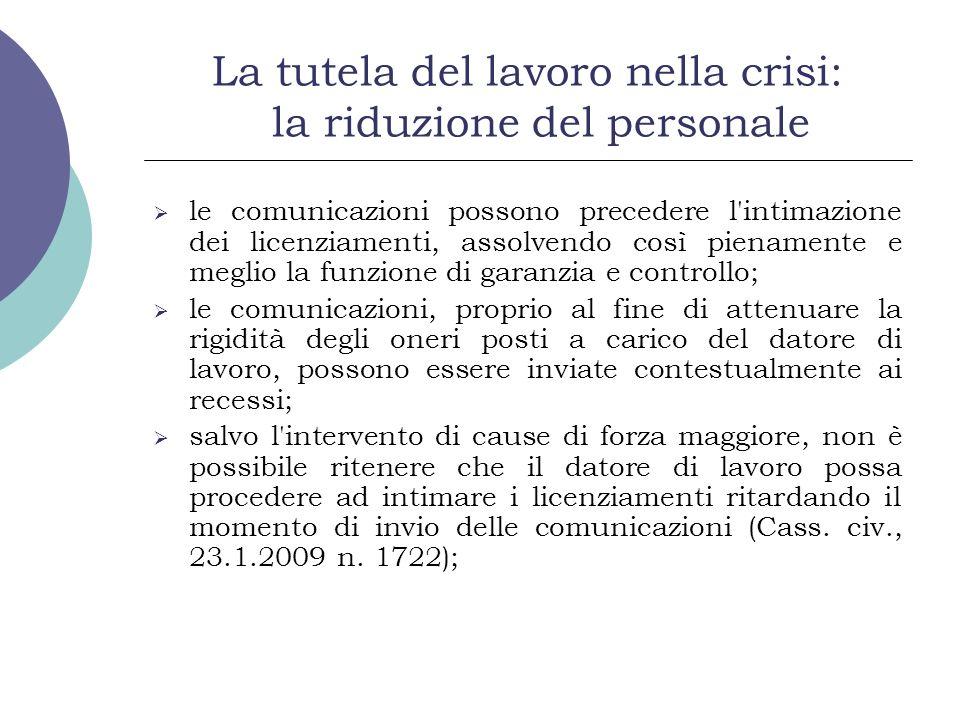La tutela del lavoro nella crisi: la riduzione del personale le comunicazioni possono precedere l'intimazione dei licenziamenti, assolvendo così piena