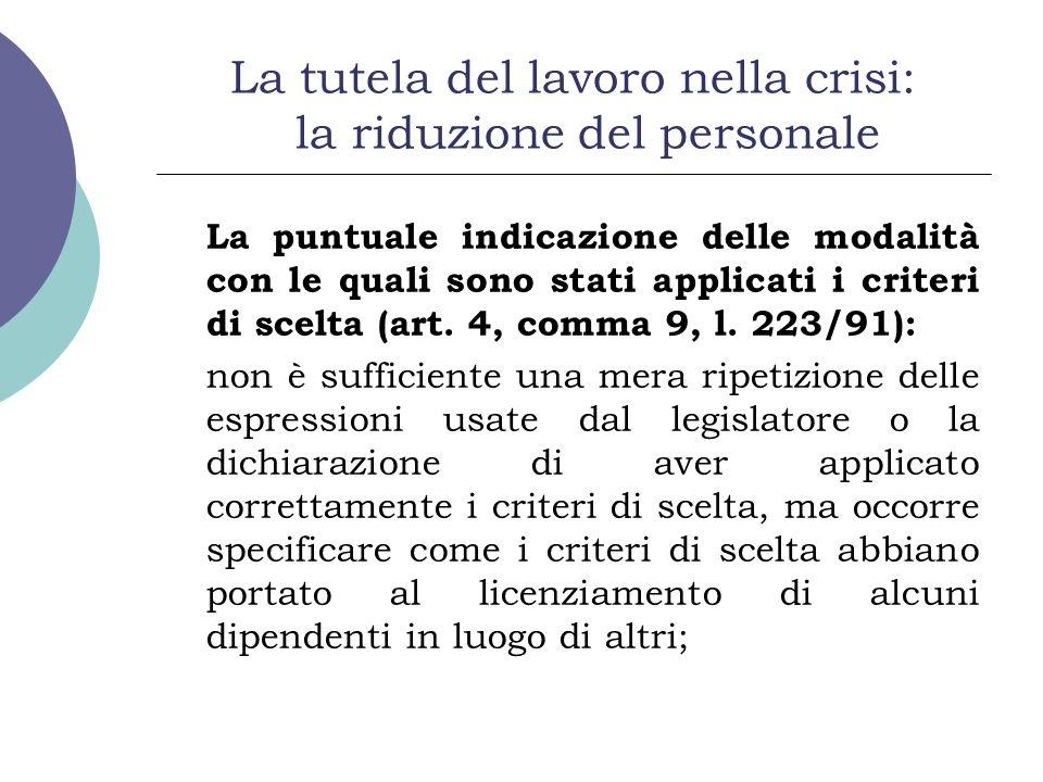 La tutela del lavoro nella crisi: la riduzione del personale La puntuale indicazione delle modalità con le quali sono stati applicati i criteri di sce