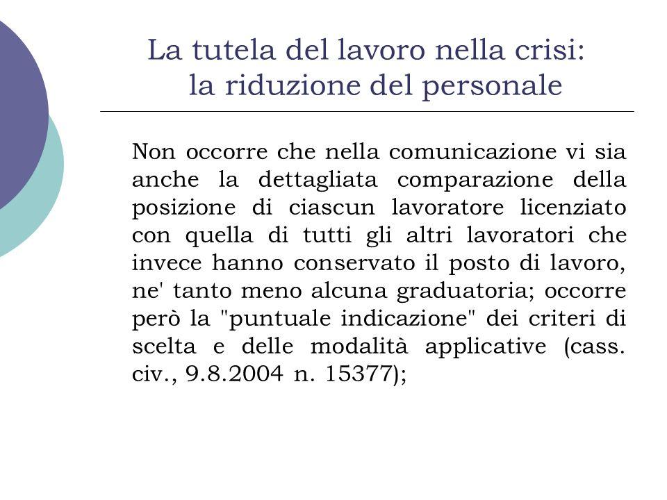La tutela del lavoro nella crisi: la riduzione del personale Non occorre che nella comunicazione vi sia anche la dettagliata comparazione della posizi