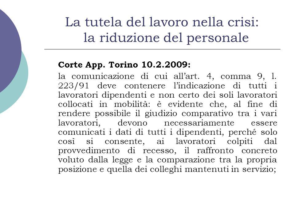 La tutela del lavoro nella crisi: la riduzione del personale Corte App. Torino 10.2.2009: la comunicazione di cui allart. 4, comma 9, l. 223/91 deve c