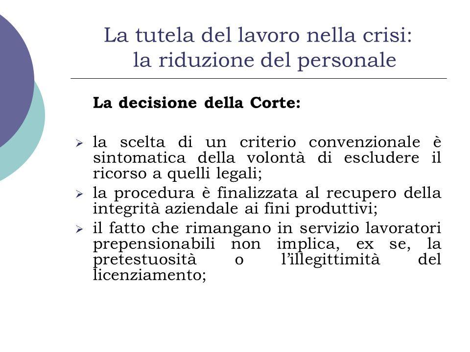 La tutela del lavoro nella crisi: la riduzione del personale La decisione della Corte: la scelta di un criterio convenzionale è sintomatica della volo