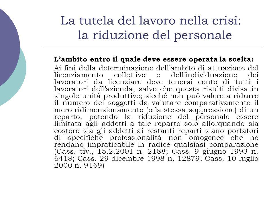 La tutela del lavoro nella crisi: la riduzione del personale Lambito entro il quale deve essere operata la scelta: Ai fini della determinazione dellam