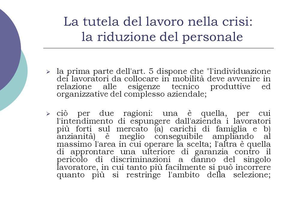 La tutela del lavoro nella crisi: la riduzione del personale la prima parte dell'art. 5 dispone che