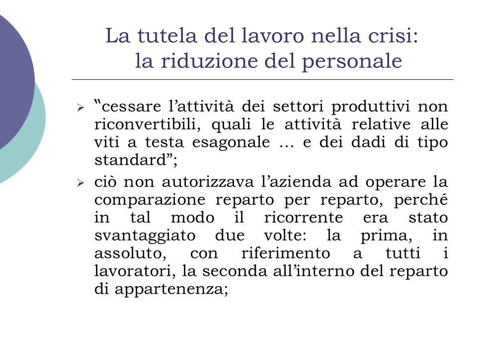 La tutela del lavoro nella crisi: la riduzione del personale cessare lattività dei settori produttivi non riconvertibili, quali le attività relative a
