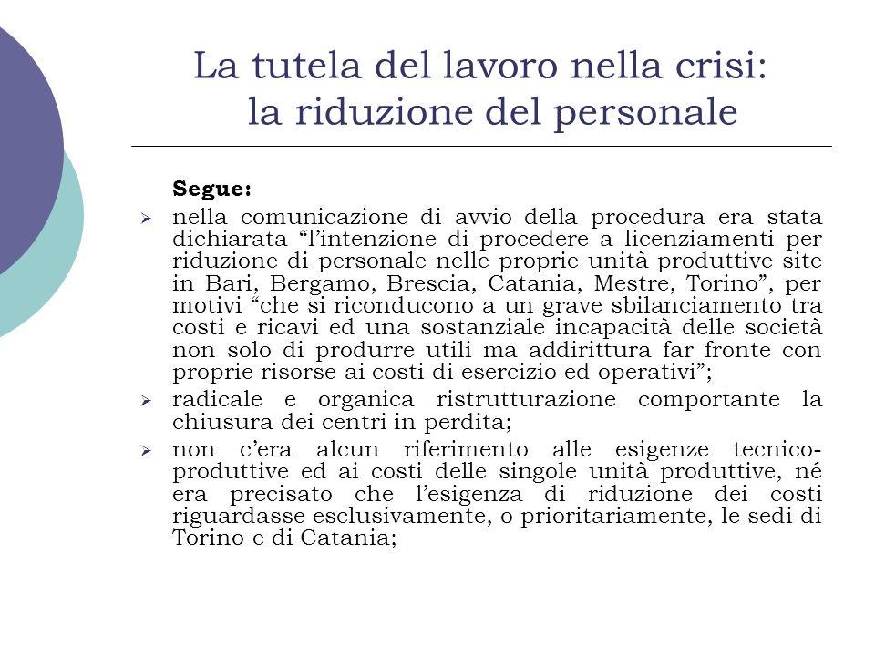 La tutela del lavoro nella crisi: la riduzione del personale Segue: nella comunicazione di avvio della procedura era stata dichiarata lintenzione di p