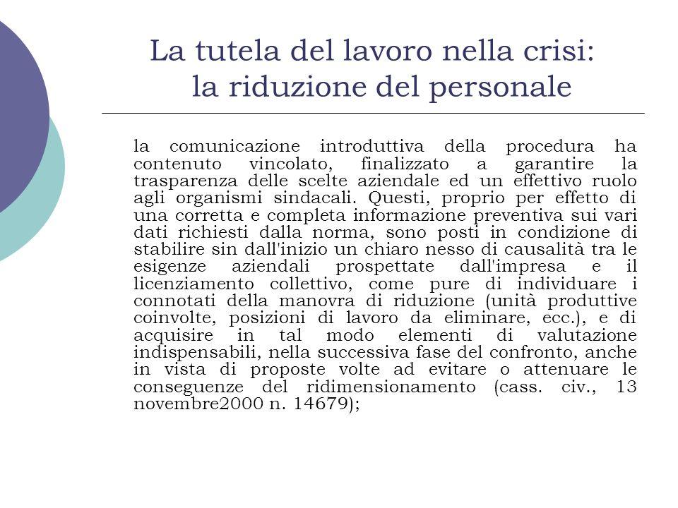 La tutela del lavoro nella crisi: la riduzione del personale la comunicazione introduttiva della procedura ha contenuto vincolato, finalizzato a garan
