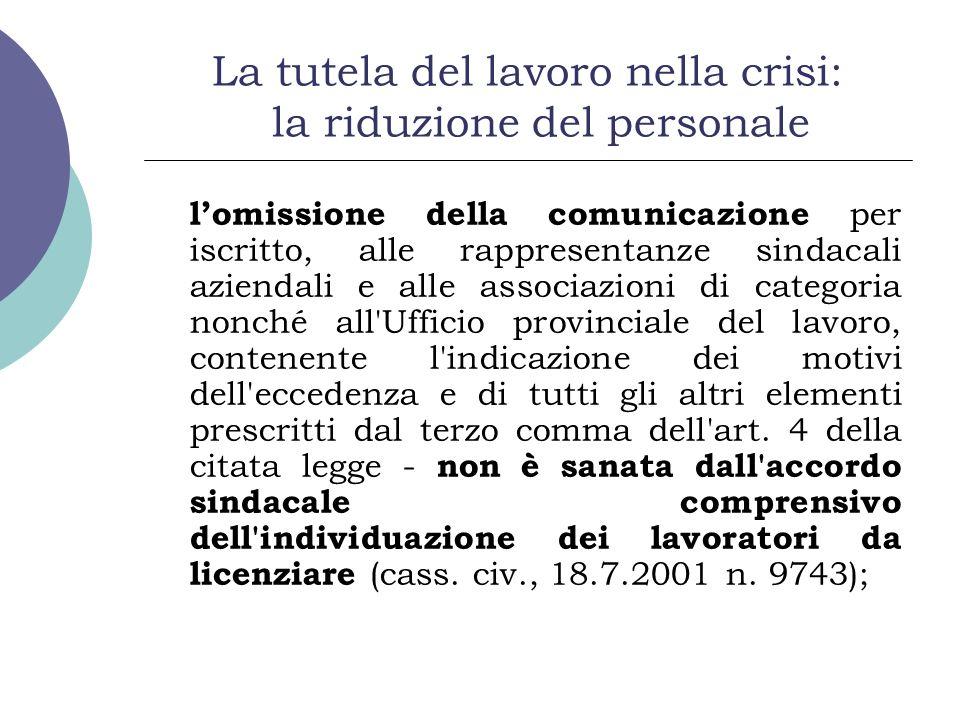 La tutela del lavoro nella crisi: la riduzione del personale lomissione della comunicazione per iscritto, alle rappresentanze sindacali aziendali e al