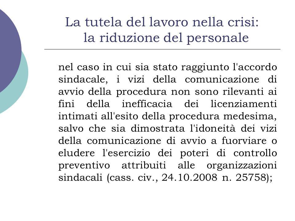 La tutela del lavoro nella crisi: la riduzione del personale nel caso in cui sia stato raggiunto l'accordo sindacale, i vizi della comunicazione di av