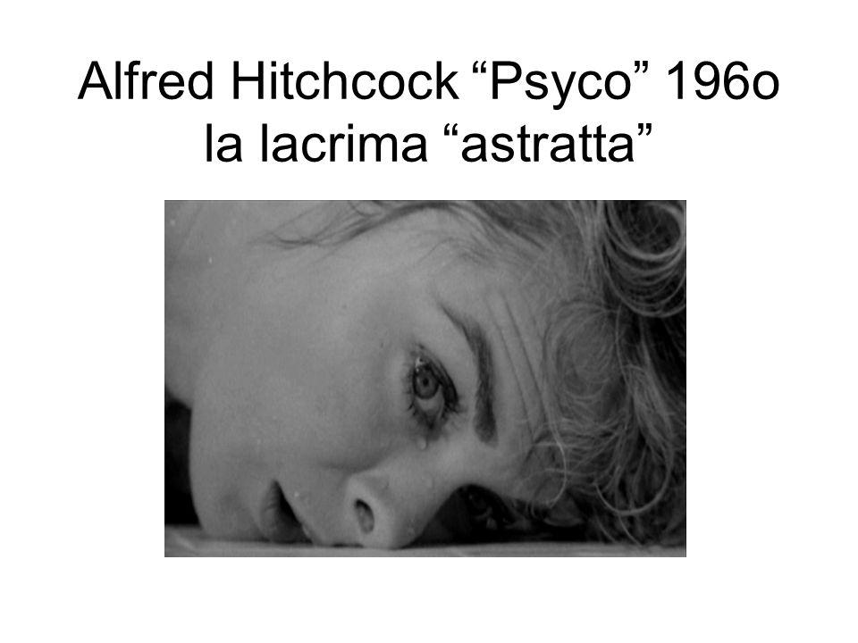 Alfred Hitchcock Psyco 196o la lacrima astratta