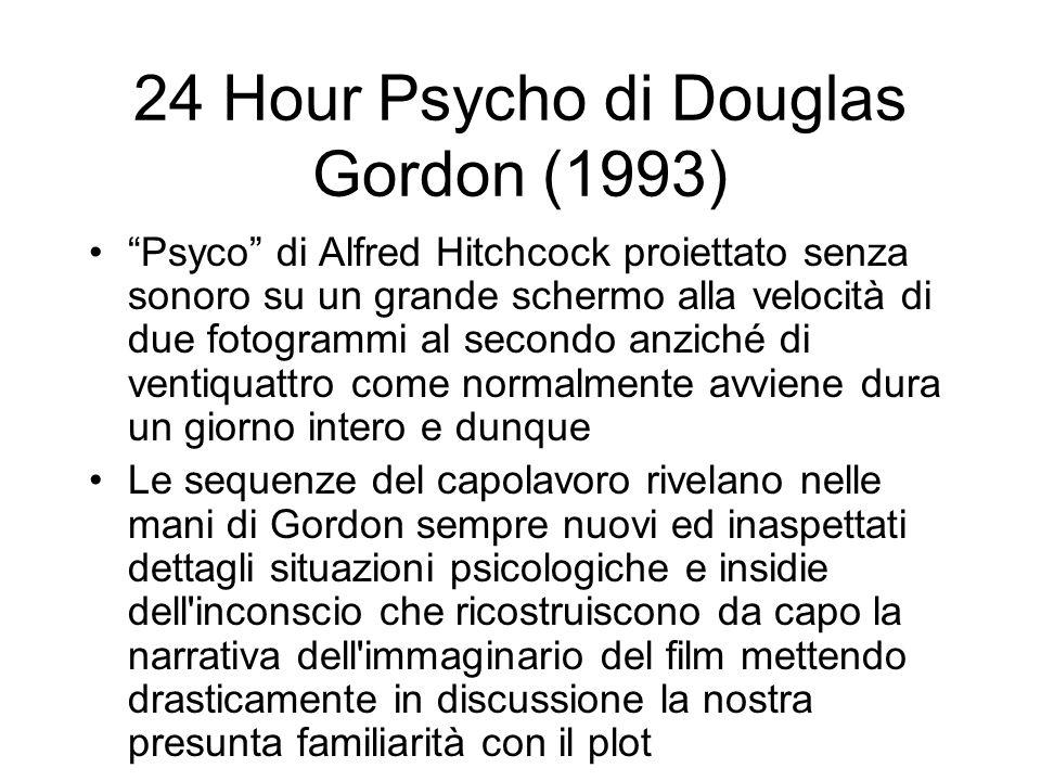 24 Hour Psycho di Douglas Gordon (1993) Psyco di Alfred Hitchcock proiettato senza sonoro su un grande schermo alla velocità di due fotogrammi al seco