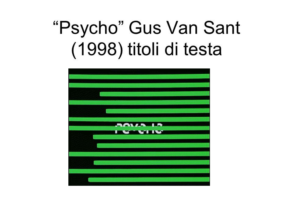 Psycho Gus Van Sant (1998) titoli di testa