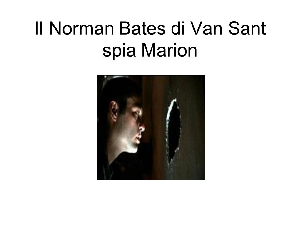 Il Norman Bates di Van Sant spia Marion