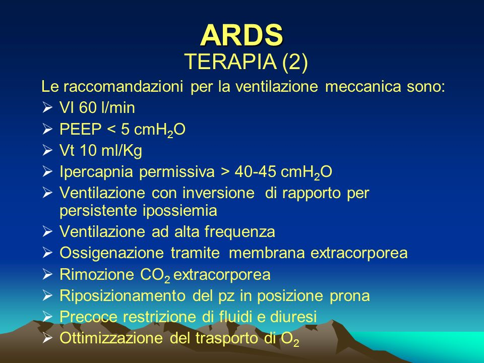 ARDS TERAPIA(1) La terapia è stata deludente, frustrante e non specifica. Recenti studi dimostrano che la diminuzione di mortalità, dal 60% al 40%, è