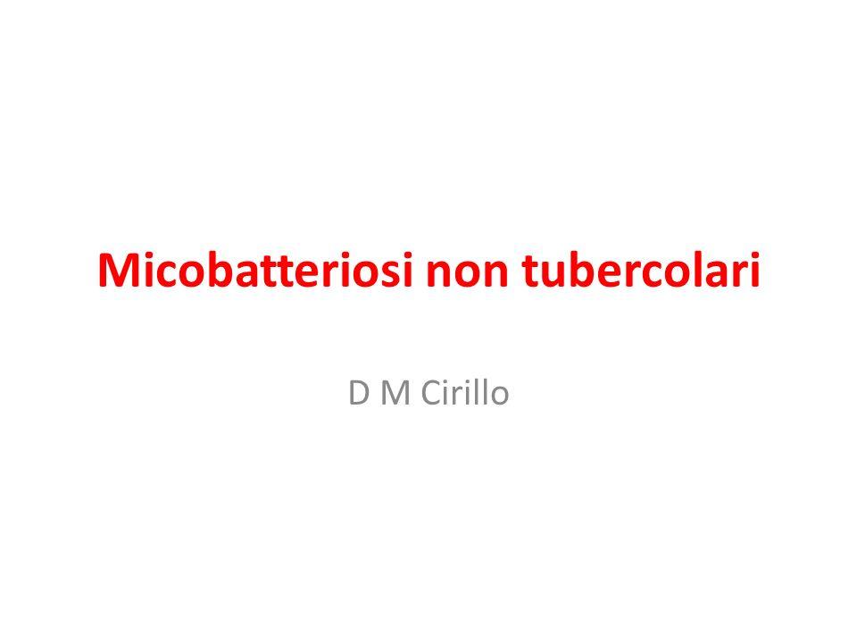 Micobatteriosi non tubercolari D M Cirillo