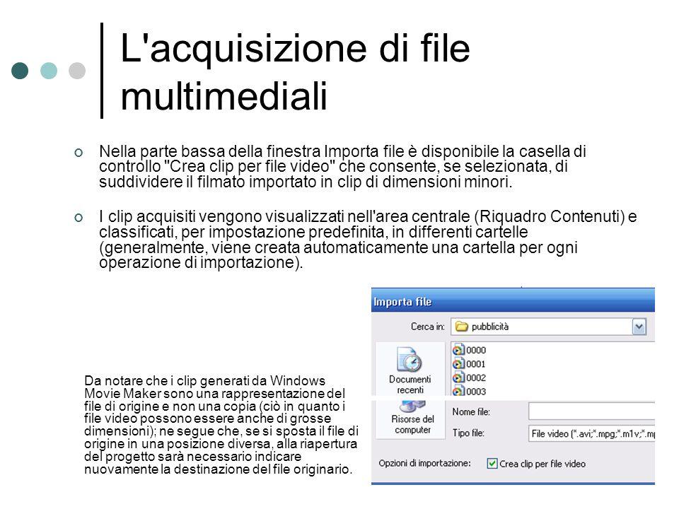 L'acquisizione di file multimediali Nella parte bassa della finestra Importa file è disponibile la casella di controllo