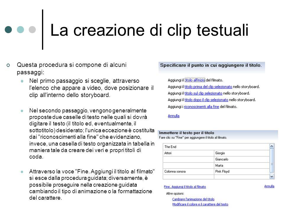La creazione di clip testuali Questa procedura si compone di alcuni passaggi: Nel primo passaggio si sceglie, attraverso l'elenco che appare a video,