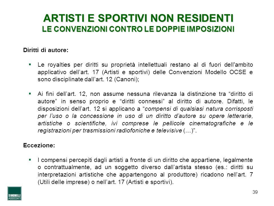 39 Diritti di autore: Le royalties per diritti su proprietà intellettuali restano al di fuori dell'ambito applicativo dellart. 17 (Artisti e sportivi)