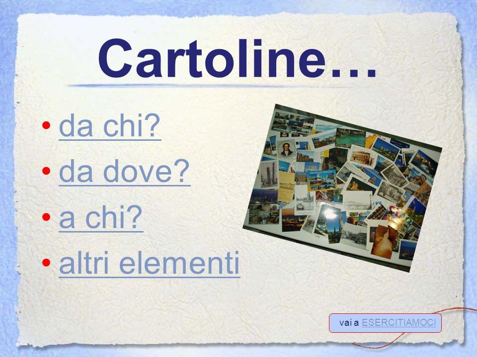 Cartoline… da chi? da dove? a chi? altri elementi vai a ESERCITIAMOCI