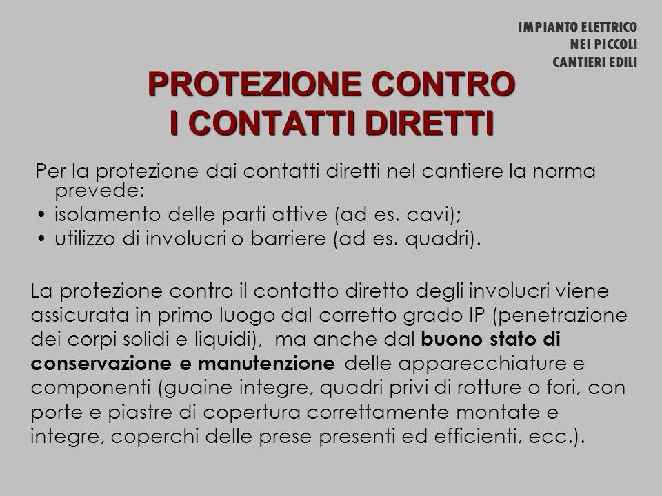 Per la protezione dai contatti diretti nel cantiere la norma prevede: isolamento delle parti attive (ad es.