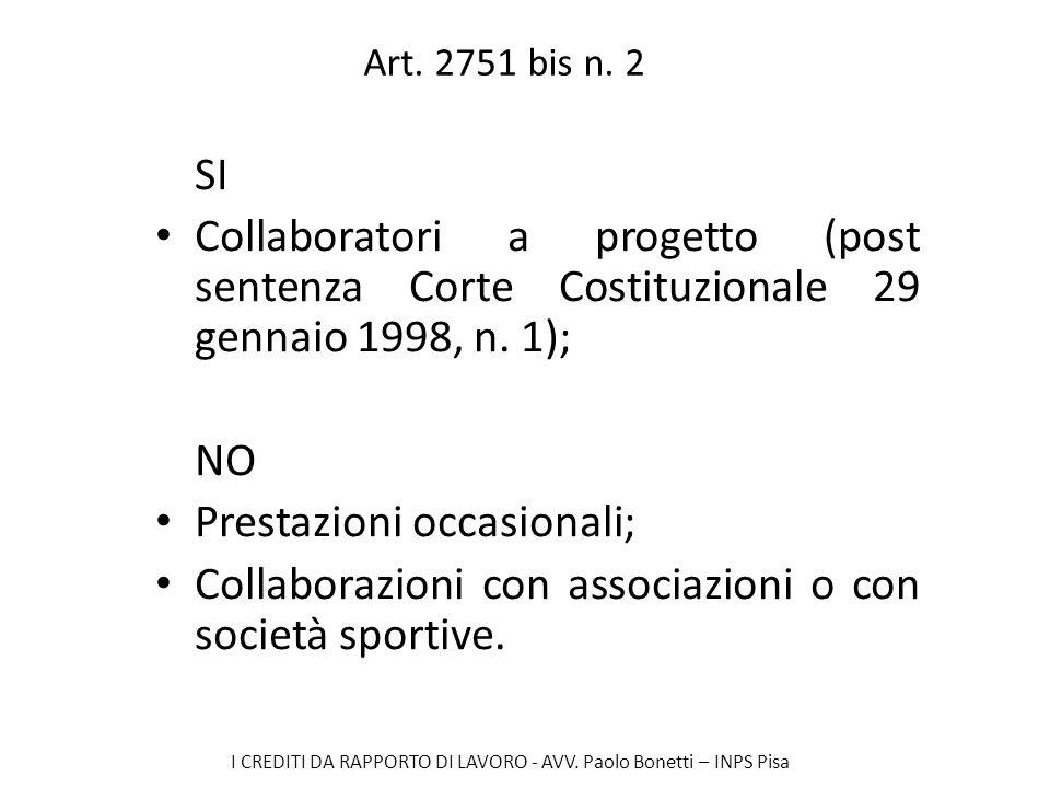 I CREDITI DA RAPPORTO DI LAVORO - AVV. Paolo Bonetti – INPS Pisa Art. 2751 bis n. 2 SI Collaboratori a progetto (post sentenza Corte Costituzionale 29