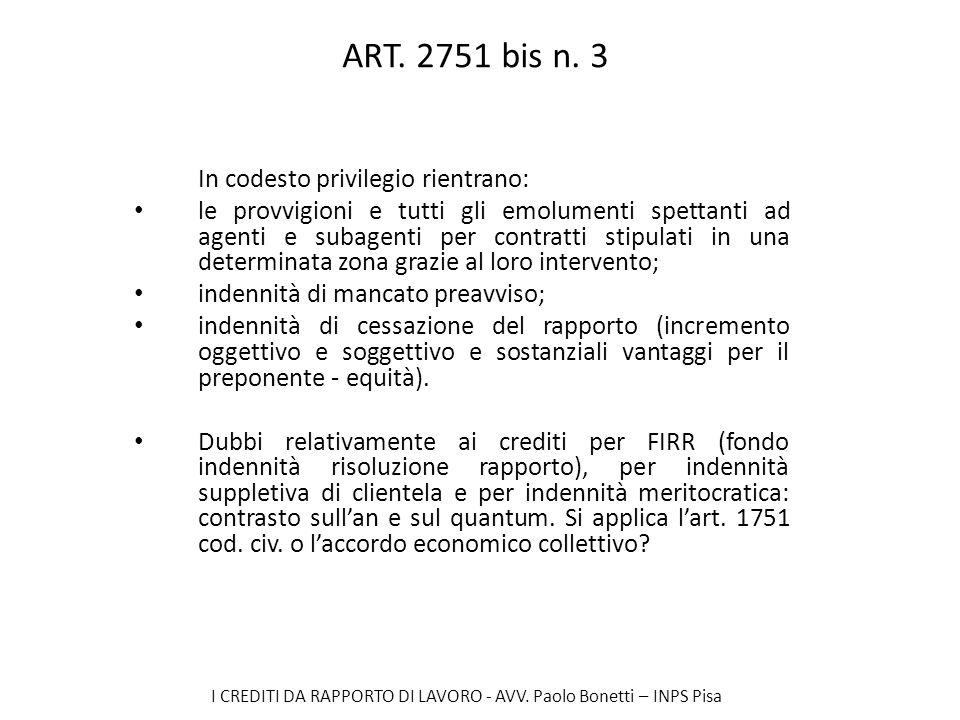 I CREDITI DA RAPPORTO DI LAVORO - AVV. Paolo Bonetti – INPS Pisa ART. 2751 bis n. 3 In codesto privilegio rientrano: le provvigioni e tutti gli emolum