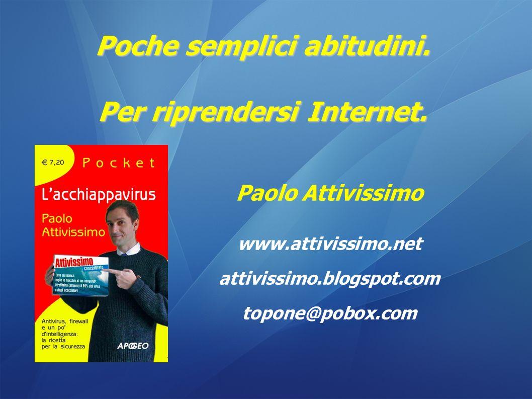 Poche semplici abitudini.Per riprendersi Internet.