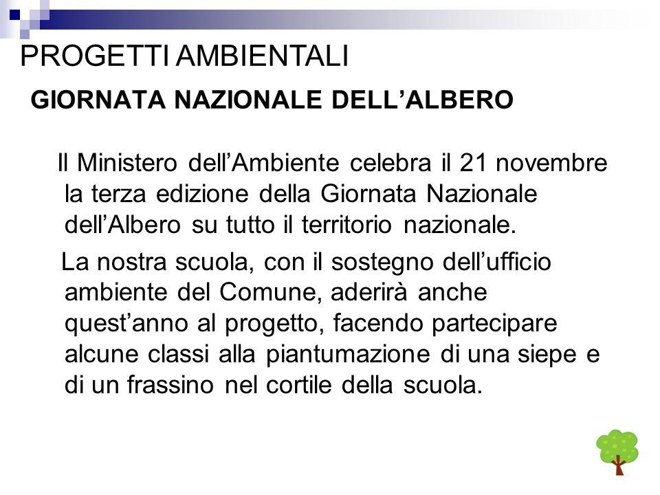 Il Ministero dellAmbiente celebra il 21 novembre la terza edizione della Giornata Nazionale dellAlbero su tutto il territorio nazionale. La nostra scu