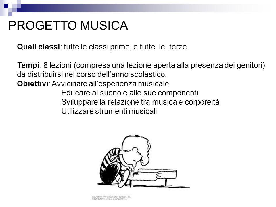 PROGETTO MUSICA Quali classi: tutte le classi prime, e tutte le terze Tempi: 8 lezioni (compresa una lezione aperta alla presenza dei genitori) da dis