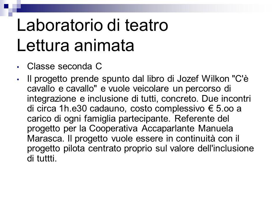 Laboratorio di teatro Lettura animata Classe seconda C Il progetto prende spunto dal libro di Jozef Wilkon