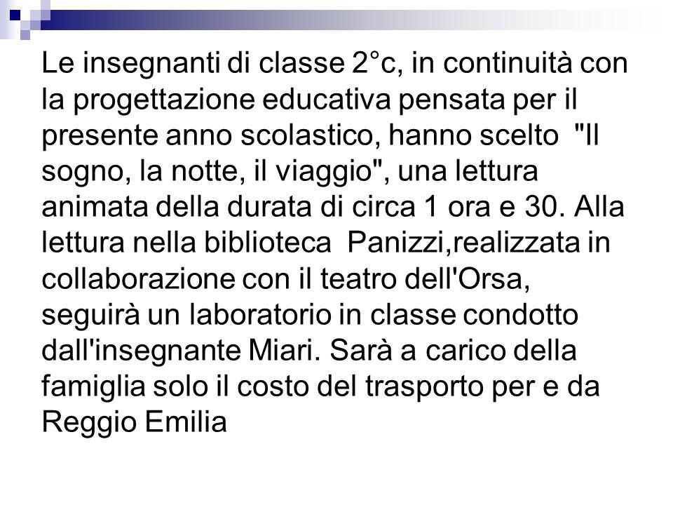 Le insegnanti di classe 2°c, in continuità con la progettazione educativa pensata per il presente anno scolastico, hanno scelto