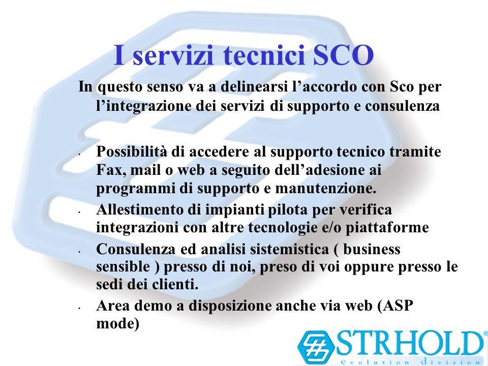 I servizi tecnici SCO In questo senso va a delinearsi laccordo con Sco per lintegrazione dei servizi di supporto e consulenza Possibilità di accedere