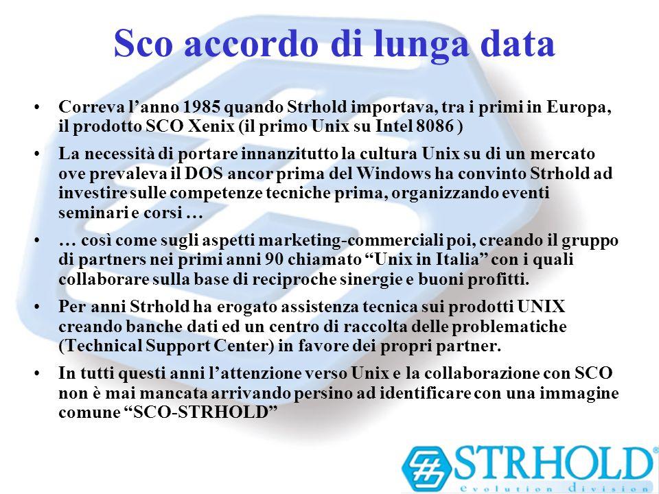 Sco accordo di lunga data Correva lanno 1985 quando Strhold importava, tra i primi in Europa, il prodotto SCO Xenix (il primo Unix su Intel 8086 ) La