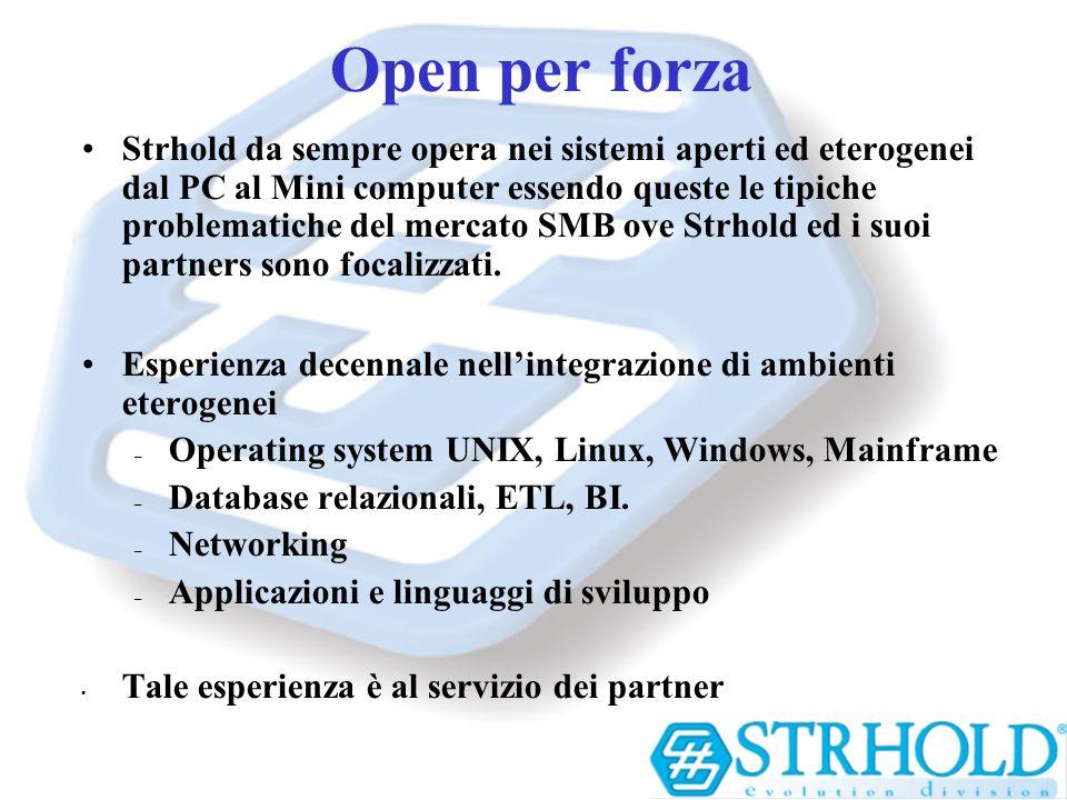 Open per forza Strhold da sempre opera nei sistemi aperti ed eterogenei dal PC al Mini computer essendo queste le tipiche problematiche del mercato SM