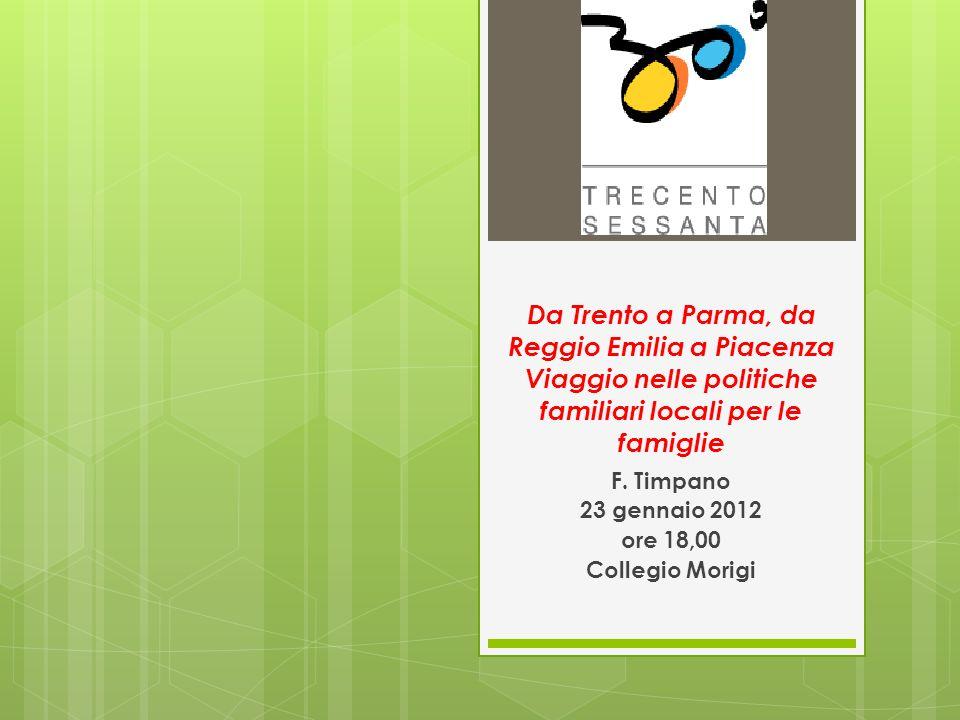 Da Trento a Parma, da Reggio Emilia a Piacenza Viaggio nelle politiche familiari locali per le famiglie F.