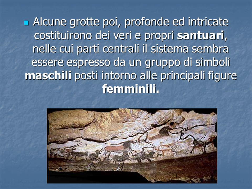 Alcune grotte poi, profonde ed intricate costituirono dei veri e propri santuari, nelle cui parti centrali il sistema sembra essere espresso da un gru